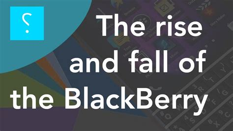 The Rise And Fall Of Images by The Rise And Fall Of The Blackberry