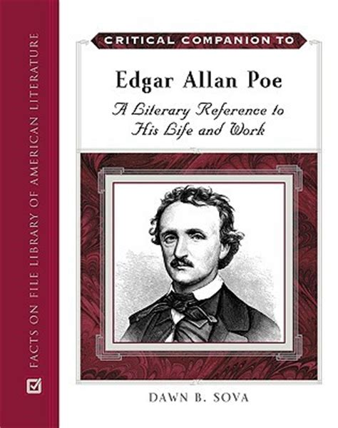 edgar allan poe biography and works critical companion to edgar allan poe a literary