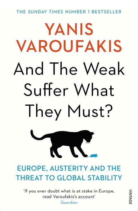 and the weak suffer and the weak suffer what they must by yanis varoufakis penguin books australia