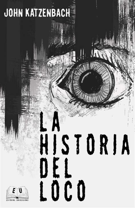 la historia del loco john katzenbach la historia del loco by jr gonzalez issuu