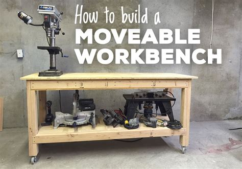 how to build a woodworking bench free plans for building a moveable workbench a lesson