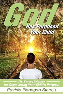 god has purposed your child 21st century guidance for