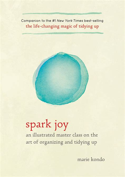 spark joy an illustrated spark joy an illustrated master class on the art of organizing and tidying up root simple