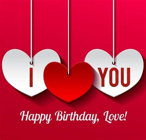 Happy Birthday Wishes For My Crush Happy Birthday My Love Wishes For Girlfriend Boyfriend