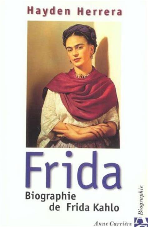 frida kahlo biography hayden herrera pdf livre frida biographie de frida kahlo hayden herrera