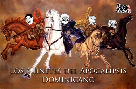 los cuatro jinetes del 1359867740 los 4 jinetes del apocalipsis dominicano kedificil