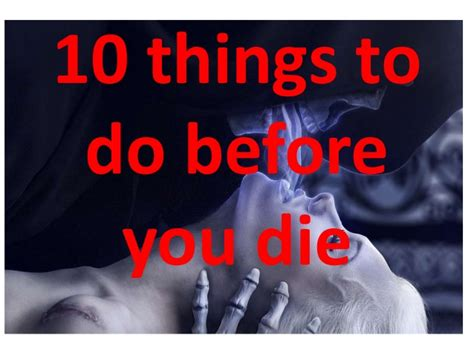 ten things you must do before you die the ultimate list books 10 things to do before you die