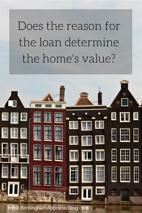 does the reason for the loan determine the home s value