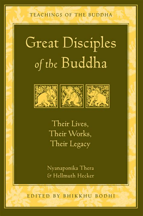 buddhas book of daily wisdom from the great masters teachers and writers of all time books great disciples of the buddha preface wisdom publications
