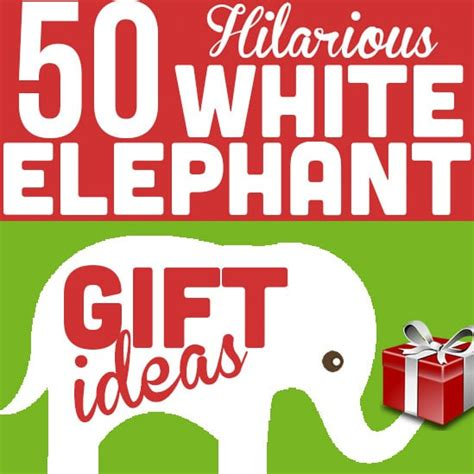 50 hilarious and creative white elephant gift ideas