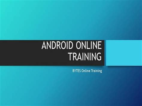 online tutorial of android android online training authorstream