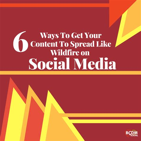6 ways to get your 6 ways to get your content to spread like wildfire on