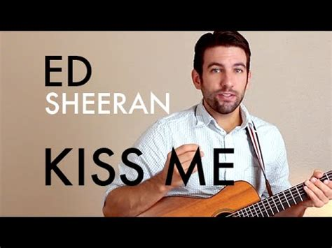 tutorial kiss me ed sheeran ed sheeran kiss me guitar lesson tutorial youtube