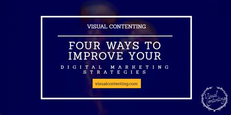 4 ways to increase your four ways to improve your digital marketing strategies