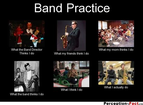 Band Practice Meme - band practice what people think i do what i really