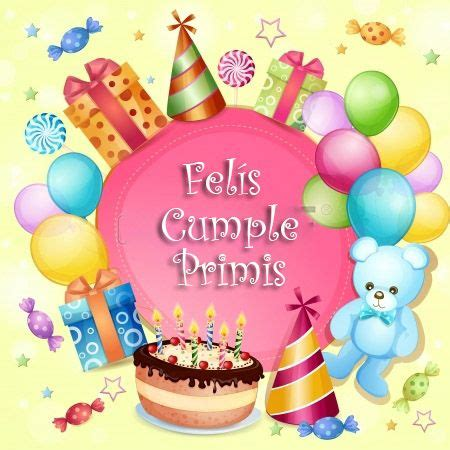 imagenes de cumpleaños a una prima imagenes de cumplea 241 os para primas 7 tarjetas de
