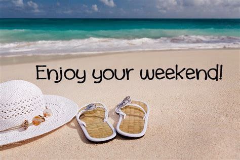 the weekend images 100 happy weekend quotes and sayings with images