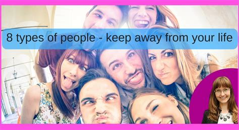 10 Types Of To Stay Away From by 8 Types Of You Need To Keep Away From Your If