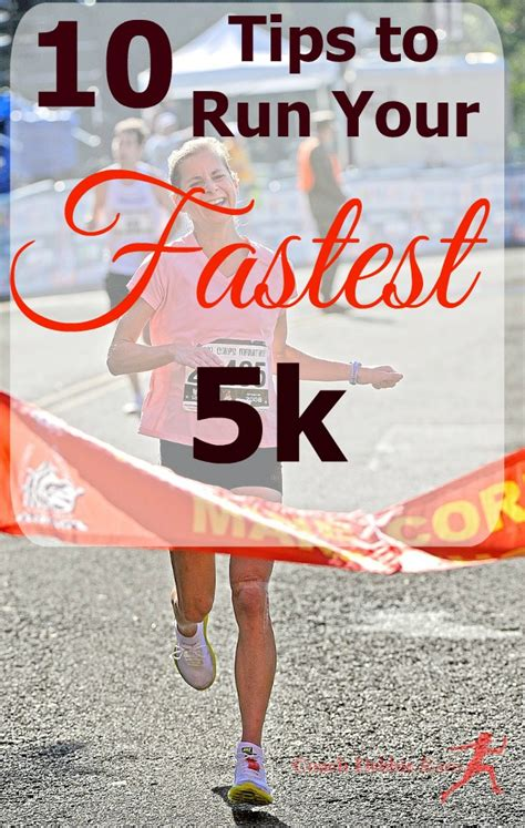 Your To 5k by 10 Tips To Run Your Fastest 5k