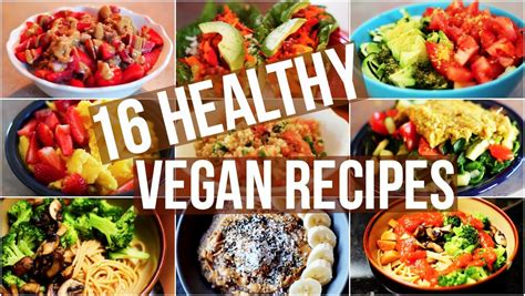 my 16 favourite healthy vegan recipes youtube