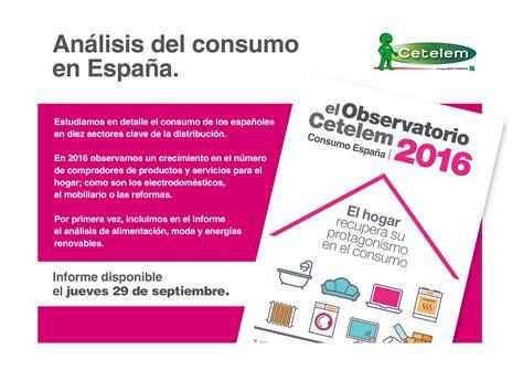 cetelem si鑒e social observatorio cetelem consumo espa 241 a 2016 disponible la