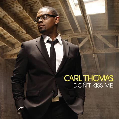 dont kiss me carl thomas don t kiss me