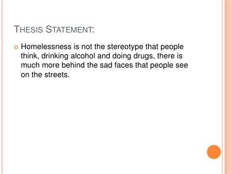 thesis statement on homelessness i need a thesis statement for homelessness the thesis