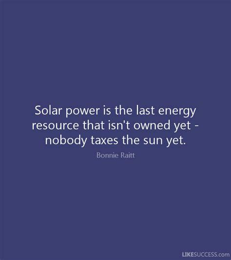solar power is the last solar power is the last energy resource by bonnie raitt
