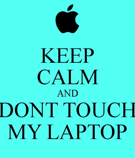 Dont Touch That Its Shocking by Keep Calm And Dont Touch My Laptop Poster Megane0636
