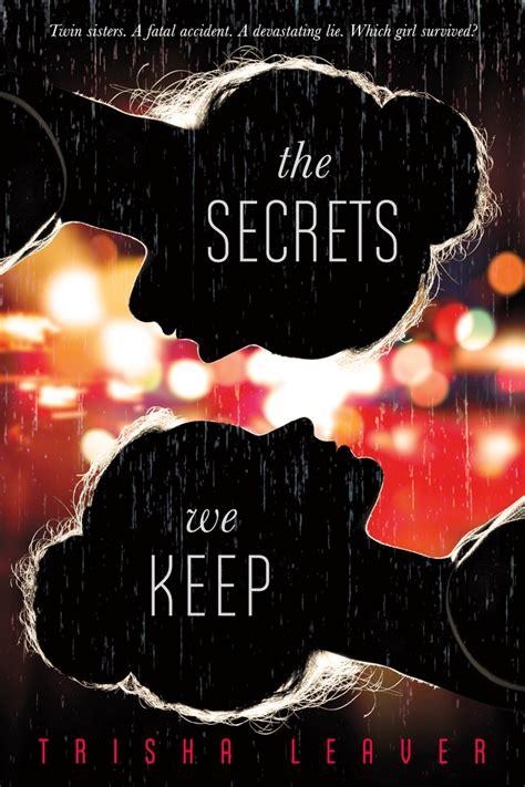 secret we the the secrets we keep trisha leaver macmillan