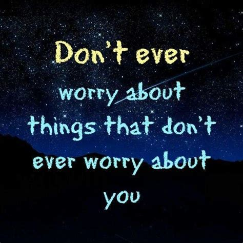 Things That Dont Get About by Not Worried About You Quotes Quotesgram