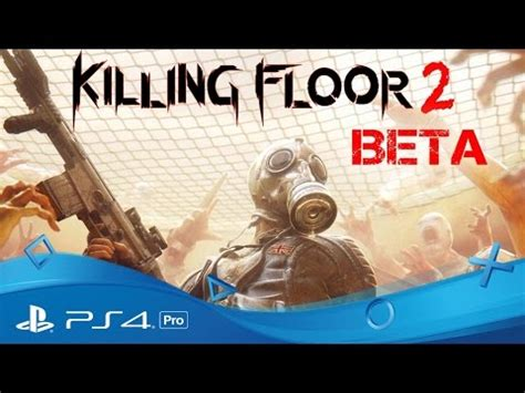 killing floor 2 beta trailer ps4 pro k cheats