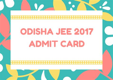 Mba Colleges In Odisha Ojee by Odisha Jee 2018 Admit Card Ojee Ticket