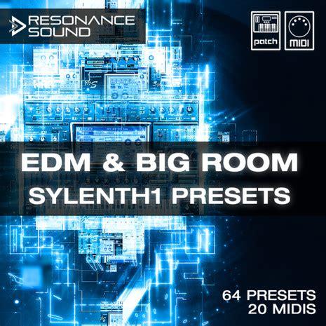 big room edm resonance sound edm big room sylenth1 presets producerloops