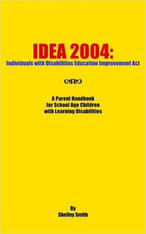 Search Handbook For With Disabilities Idea 2004 Individuals With Disabilities Education Improvement Act A Parent Handbook