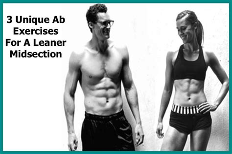 3 unique ab exercises for a leaner midsection