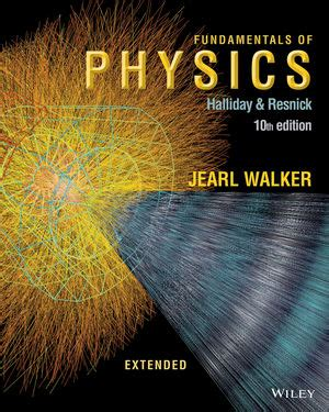 Principles Of Physics 10 Ed wiley fundamentals of physics extended 10th edition