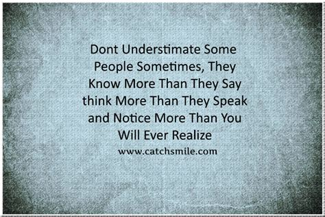 You Say More Than You Think dont understimate some sometimes they more