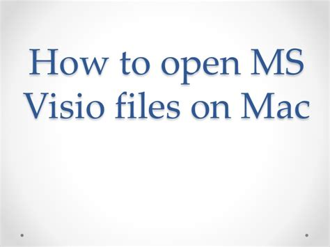 how to open visio files how to open ms visio files on mac