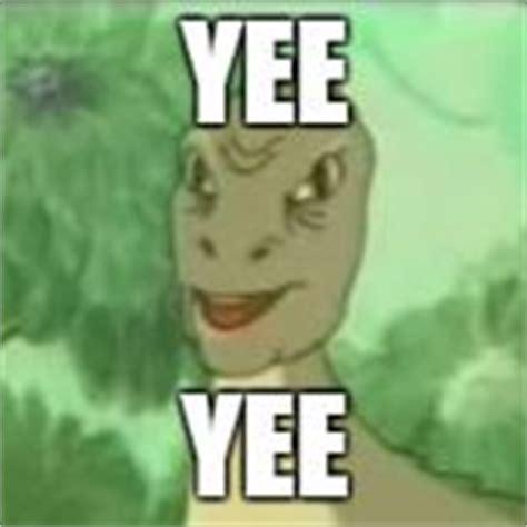Meme Yee - yeeee meme generator imgflip
