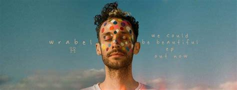 we could be beautiful wrabel s we could be beautiful ep out now divine magazine