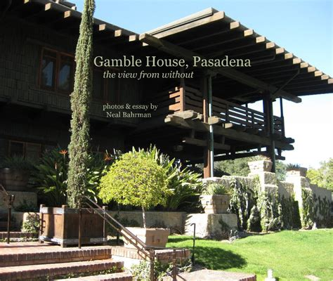 gamble house pasadena the view from without photos