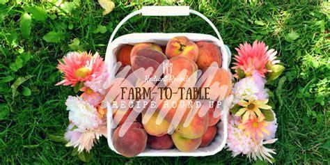 farm to table recipes kelowna farm to table recipe up radiant rachels