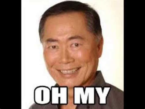George Takei Oh My Meme - george takei says oh my for 10 minutes youtube