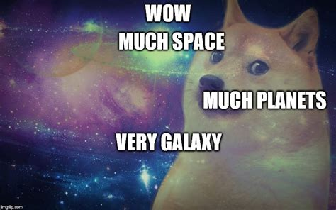 Meme Space - doge in space imgflip