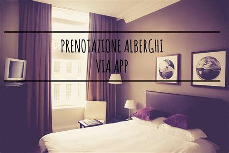 prenotazione albergo prenotare alberghi tramite le app all estero di qua e di