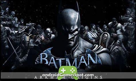 batman arkham city apk batman arkham origins android apk free