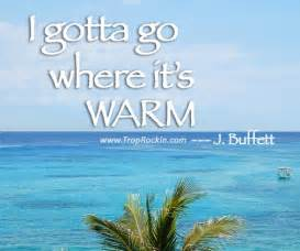 Dining Room Sets With Buffet quot i gotta go where it s warm quot jimmy buffett quote beach