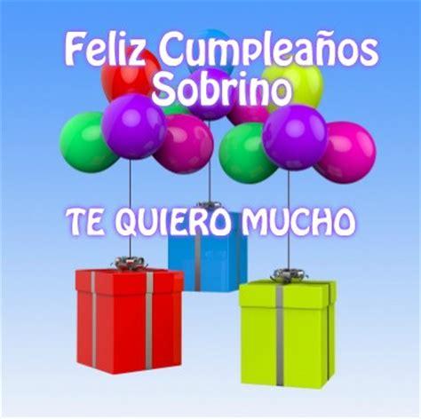 imagenes hermosas de feliz cumpleaños sobrino lindas tarjetas de cumplea 241 os para un sobrino que est 225 lejos