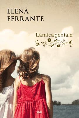 libro lamica geniale l amica geniale elena ferrante libro mondadori store